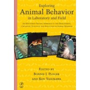 Exploring Animal Behavior in Laboratory and Field by John Ploger