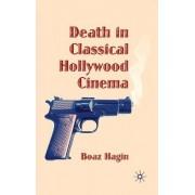 Death in Classical Hollywood Cinema by Boaz Hagin