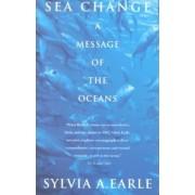 Sea Change by Sylvia Earle Earle
