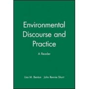 Environmental Discourse and Practice by Lisa M. Benton