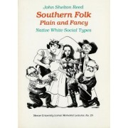 Southern Folk Plain and Fancy by John Shelton Reed