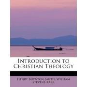 Introduction to Christian Theology by William Stevens Karr Hen Boynton Smith