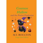 Cosmos Hallow and the Potion Explosion Large Print Edition