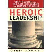 Heroic Leadership by Chris Lowney