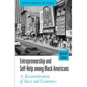 Entrepreneurship and Self-Help among Black Americans by John Sibley Butler