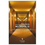 Necropolis by Santiago Gamboa
