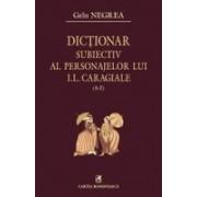 Dictionar subiectiv al personajelor lui I.L Caragiale (A-Z)