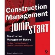 Construction Management JumpStart by Barbara J. Jackson