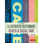 Illustrated Dictionary of Health and Social Care by Yvonne Nolan