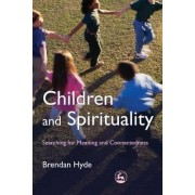 Children and Spirituality by Brendan Hyde