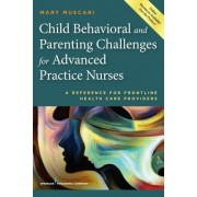 Child Behavioral and Parenting Challenges for Advanced Practice Nurses: A Reference for Front-Line Health Care Providers