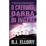 O credinta oarba in ingeri - R.J.Ellory