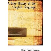 A Brief History of the English Language by Oliver Farrar Emerson