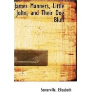 James Manners, Little John, and Their Dog Bluff by Somerville Elizabeth