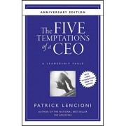 The Five Temptations of a CEO by Patrick M. Lencioni