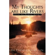 My Thoughts Are Like Rivers by Pamela Bendio