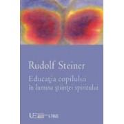 Educatia copilului in lumina stiintei spiritului - Rudolf Steiner