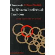 The Western Intellectual Tradition by J. Bronowski