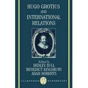 Hugo Grotius and International Relations by Hedley Bull