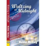 Waltzing at Midnight by Robbi McCoy