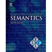 Concise Encyclopedia of Semantics by Keith Allan
