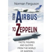 From Airbus to Zeppelin by Norman Ferguson
