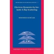 Electron Dynamics by Inelastic X-ray Scattering by Winfried Schuelke