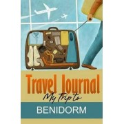 Travel Journal: My Trip to Benidorm by Travel Diary