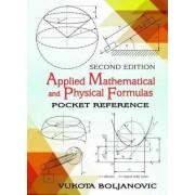 Applied Mathematical & Physical Formulas by Vukota Boljanovic