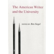 The American Writer and the University by Ben Siegel