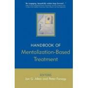 The Handbook of Mentalization-Based Treatment by Jon G. Allen