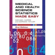 Medical and Health Science Statistics Made Easy by Michael Harris