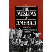 The Muslims of America by Yvonne Yazbeck Haddad