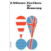 Two Cheers for Democracy by E M Forster