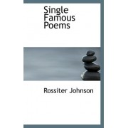 Single Famous Poems by Rossiter Johnson
