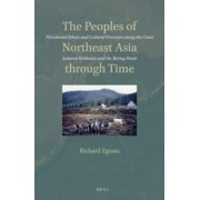 The Peoples of Northeast Asia Through Time by Richard Zgusta