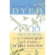 10 Secretos Para Conseguir El Exito y La Paz Interior = 10 Secrets for Success and Inner Peace