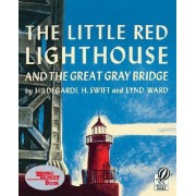 Little Red Lighthouse and the Great Gray Bridge by H. Hildegarde Swift