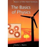 The Basics of Physics by Richard L. Myers
