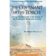 Covenant of the Torch: A Forgotten Encounter in the History of the Exodus and Wilderness Journey (Book 2)