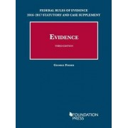 Federal Rules of Evidence 2016-2017 Statutory and Case Supplement to Fisher's Evidence by George Fisher