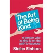 The Art Of Being Kind by Stefan Einhorn