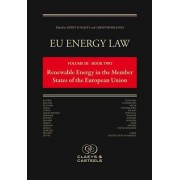 Eu Energy Law: Vol. III - Book Two, Renewable Energy in the Member States of the European Union (Second Edition)