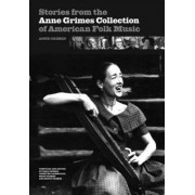 Stories from the Anne Grimes Collection of American Folk Music by Anne Grimes