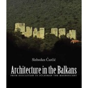 Architecture in the Balkans by Slobodan Curcic