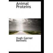 Animal Proteins by Hugh Garner Bennett