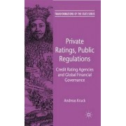 Private Ratings, Public Regulations by Andreas Kruck