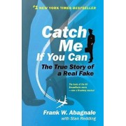 Catch ME If You Can by Frank W Abagnale