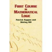 First Course in Mathematical Logic by Patrick Suppes