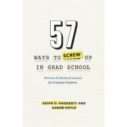 57 Ways to Screw Up in Grad School by Professor Kevin D. Haggerty